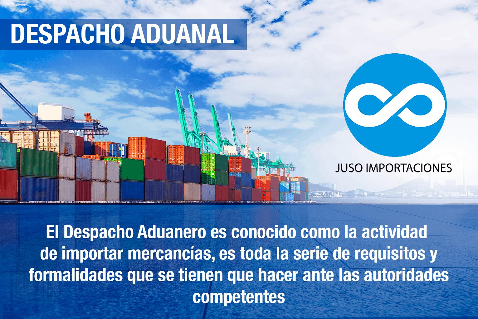 Agencia Aduanal Juso Importaciones México despacho aduanal