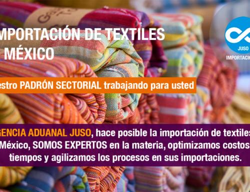 IMPORTACIÓN DE TEXTILES A MÉXICO