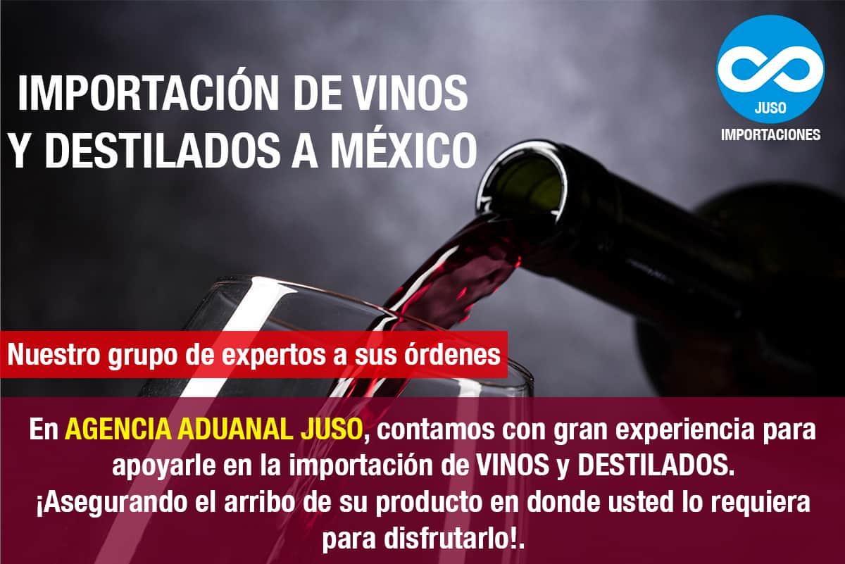 Importación de Vinos y Destilados a México Agencia Aduanal Juso