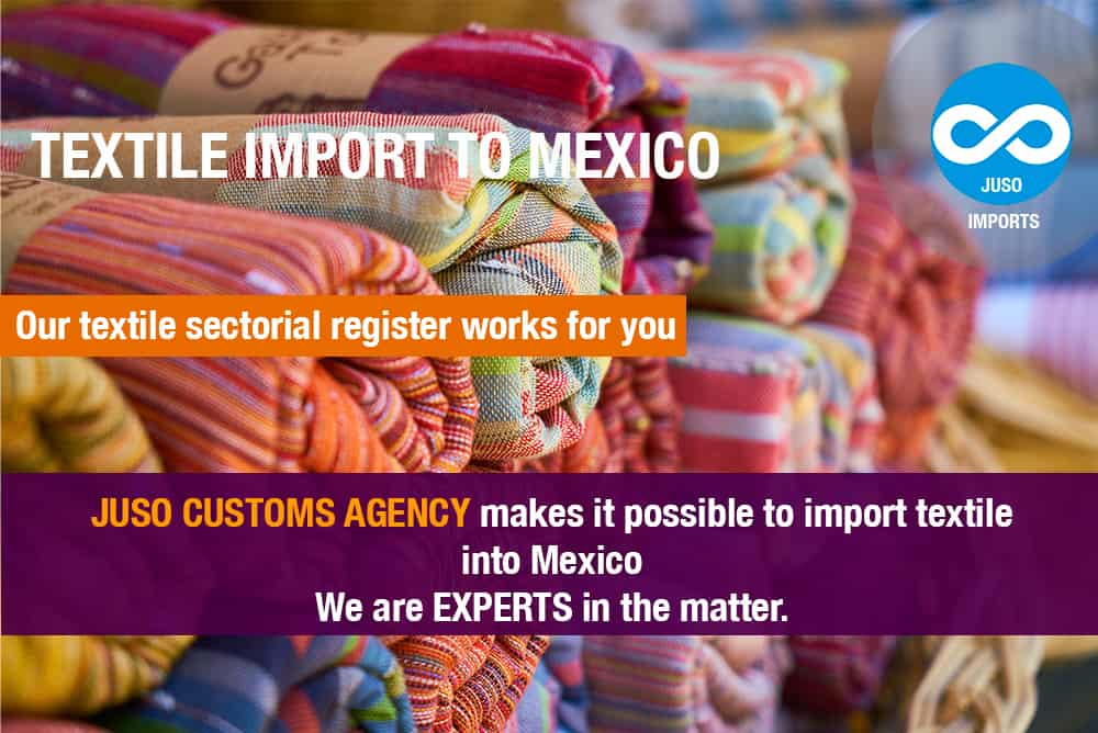 Textile Import to Mexico Customs Agency Juso